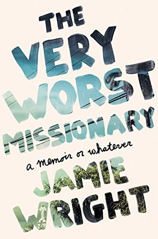 Book Review: The Very Worst Missionary: A Memoir or Whatever