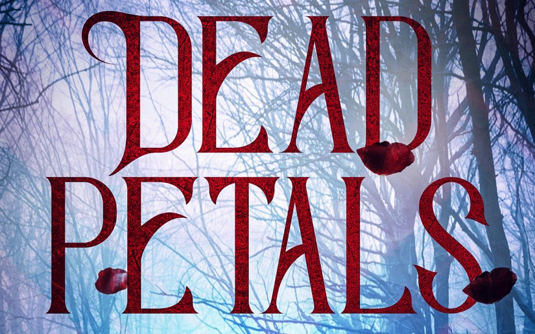 New Release: Dead Petals