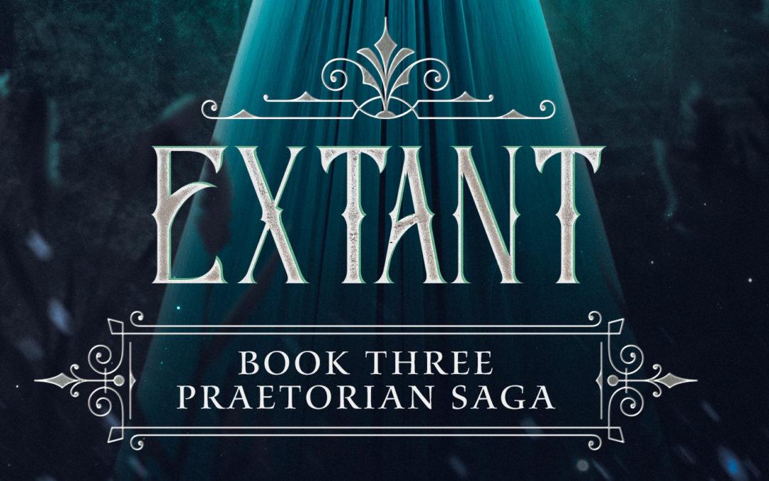 New Release: Extant (Praetorian Saga Book 3)