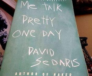 Quarantine Book Review 6: Me Talk Pretty One Day by David Sedaris