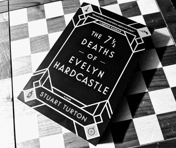 Book Review: The 7 1/2 Deaths of Evelyn Hardcastle by Stuart Turton
