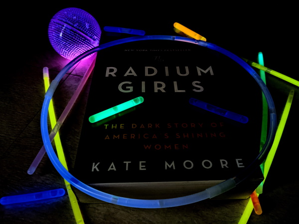Book Review: Radium Girls by Kate Moore
