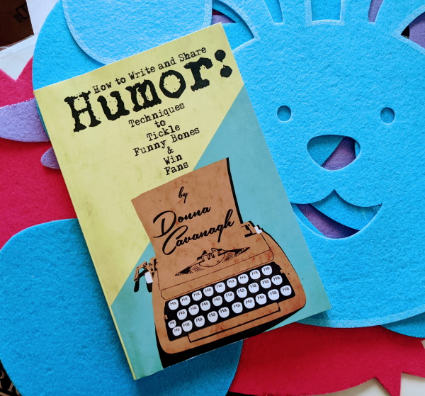 Book Review: How to Write and Share Humor: Techniques to Tickle Funny Bones and Win Fans by Donna Cavanagh